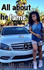 all About the fame (sequel to all about the Benjamin's) by Missbhadd