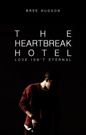 The Heartbreak Hotel by beautifultragedies