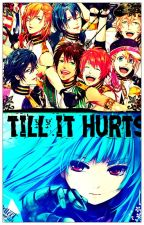 Till It Hurts-Uta No Prince Sama by hailanchencao