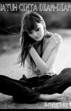 JATUH CINTA DIAM-DIAM by anggierth