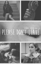 Please Don't Leave // Camren (cancelled)  by 5honfleek