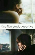Meu Namorado agressivo by AnaJuRodriguez