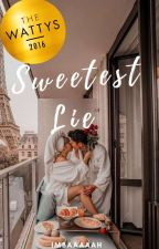 Sweetest Lie #Wattys2016 Winner by Imbaaaaah