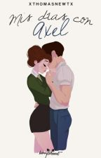 Mis días con Axel. by Cor-aline