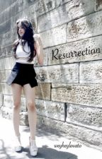 Resurrection (Camren) by weyheylovato
