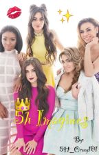 5H Imagines by 5H_Crazy101