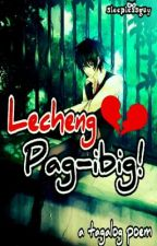 Lecheng Pag-ibig! (POEM) by sleeplessguy-dO_Ob