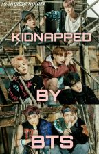 Kidnapped by BTS (MAJOR EDITING) by taehyungmine17