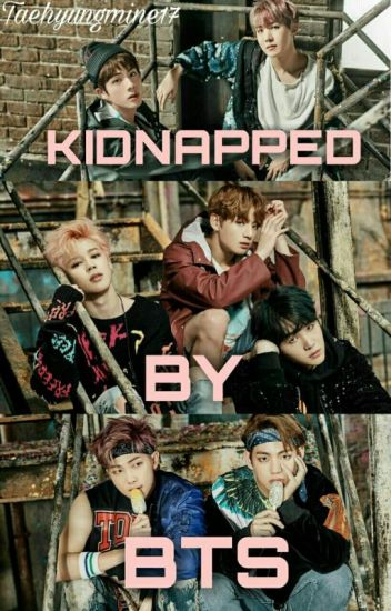 Kidnapped by BTS ✔[Completed]