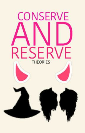 Conserve and Reserve. by theories