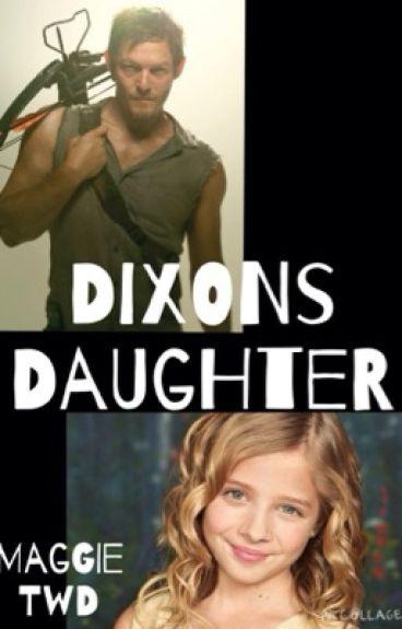 Dixon's Daughter (A Walking Dead FanFiction)