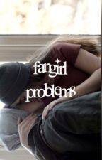 Fangirl Problems by talksmedown