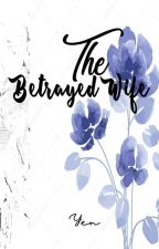 MS #2: The Betrayed Wife by candiicrush