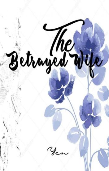 MS #2: The Betrayed Wife
