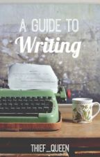 A Guide to Writing by thief_queen