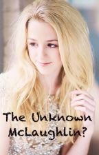 The Unknown McLaughlin? by mashtonscuddles