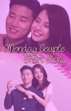 Monday Couple Short Story by MrsKJY