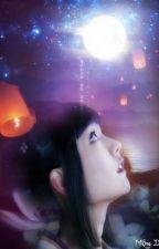 Trần thế bi hoan, nguyện chờ trăng viên mãn (Full) by StellaBumbee