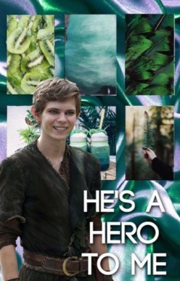 He's a Hero to me. (A Peter Pan - OUAT - story) [EDITING]