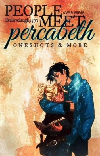 People Meet Percabeth - One Shots & More