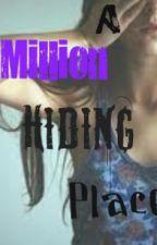 A Million Hiding Places {Completed} by escapeme