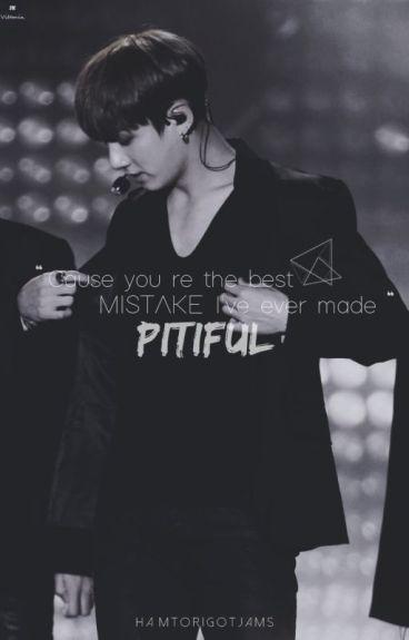 [IMAGINE] Pitiful {BTS Jungkook}