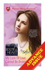 My Lock of Love Cannot Be Broken (Published under PHR) by sofia_jade6