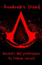 Assassin's Creed x reader: One shots and Preferences by CrimsonCurse88