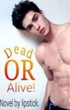 Dead or Alive by _Lipstick_