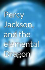 Percy Jackson, and the elemental Dragon by Adrianeggs
