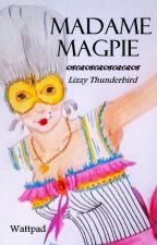 Madame Magpie by LizzyThunderbird