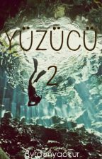 Yüzücü 2 #Wattys2015 by dunyaokur