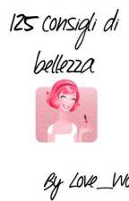 125 consigli di bellezza by Sara_Cellerini