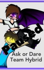 Team Hybrid: Ask/Dare Anything by firelavagirl