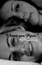 """""""I heart you Piper."""" by Missbillstriffy"""