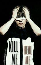 Kill Me, Heal Me |yaoi| by Iwillbeadrummer