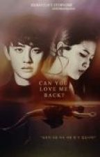 Can You Love Me Back?  |EXO D.O Malay Ver|   [Season 1 & 2] by xxirafzln