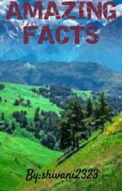 AMAZING FACTS by shivani2323