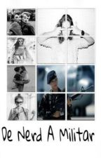 De Nerd a Militar by angel_oscuro17