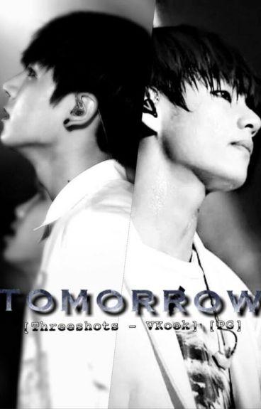 [Threeshots - VKook] [PG] Tomorrow