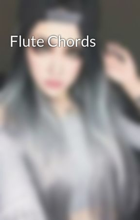 Flute Chords - The Lazy Song - Wattpad