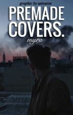 Premade Covers. by voguea