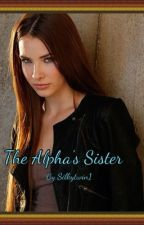 The Alpha's Sister by silkytwin1