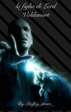 La figlia di Lord Voldemort by xtotalblackx