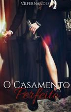O Casamento Perfeito - Livro 1 by Vitoriabento9