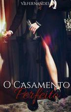 O Casamento Perfeito by Vitoriabento9