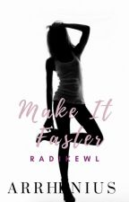 Make It Faster (Arrhenius Series #2) by radikewl