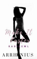 Make It Faster (Arrhenius #2) by radikewl
