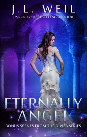 Eternally Angel (A Collection of Divisa Excerpts) by jlweil