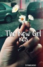 The New Girl {NCIS} -Book 1- by OuterWorldMinds